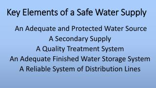 Key Elements of a Safe Water Supply
