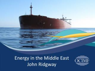 Energy in the Middle East John Ridgway