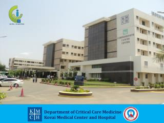 Department of Critical Care Medicine Kovai Medical Center and Hospital