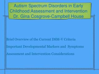 Autism Spectrum Disorders in Early Childhood:Assessment and Intervention