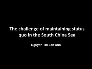 The challenge of maintaining status quo in the South China Sea