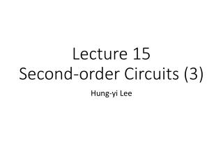 Lecture 15 Second-order Circuits (3)