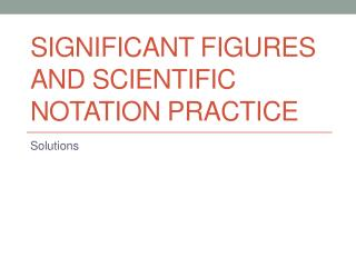 Significant Figures and Scientific Notation Practice