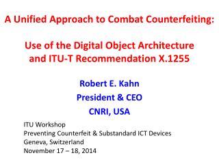 Robert E. Kahn President & CEO CNRI, USA