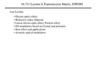 16.711 Lecture 6 Transmission Matrix, DWDM