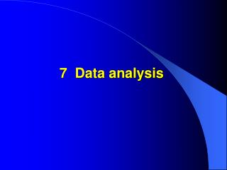 7  Data analysis
