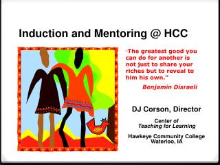DJ Corson ,  Director Center of Teaching for  Learning  Hawkeye  Community  College Waterloo, IA