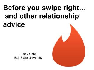 Before you swipe right�  and other relationship advice