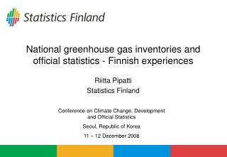 National greenhouse gas inventories and official statistics - Finnish experiences