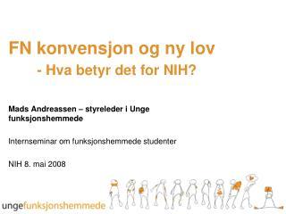 FN konvensjon og ny lov - Hva betyr det for NIH?