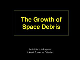 The Growth of  Space Debris