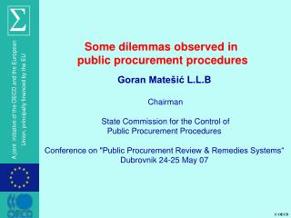 Goran Matešić  L.L.B Chairman  State Commission for the Control of  Public Procurement Procedures