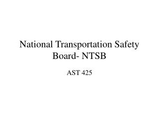 National Transportation Safety Board- NTSB