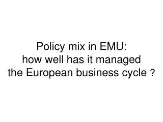 US and Euro Business Cycles USA :  Cyclical experience and culture,