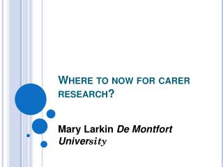 Where to now for carer research?