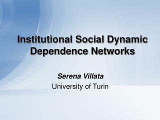 Institutional Social Dynamic Dependence Networks