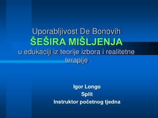 Uporabljivost De Bonovih   E IRA MI LJENJA u edukaciji iz teorije izbora i realitetne terapije