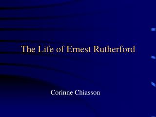 The Life of Ernest Rutherford