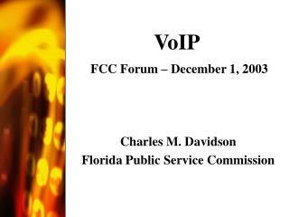 VoIP FCC Forum – December 1, 2003