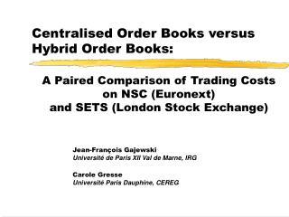 Centralised Order Books versus Hybrid Order Books: