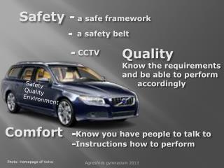 Safety -  a  safe framework -   a  safety belt    - CCTV