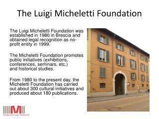 The Luigi  Micheletti  Foundation