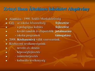 Zr nyi Ilona  ltal nos Iskol  rt Alap tv ny