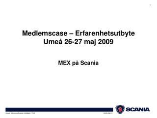 Medlemscase � Erfarenhetsutbyte Ume� 26-27 maj 2009