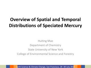 Overview of Spatial and Temporal Distributions of Speciated  Mercury