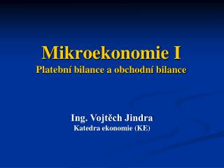 Mikroekonomie I  Platební bilance a obchodní bilance