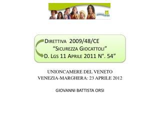 UNIONCAMERE DEL VENETO VENEZIA-MARGHERA: 23 APRILE 2012 GIOVANNI BATTISTA ORSI