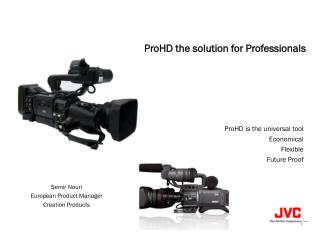 ProHD the solution for Professionals