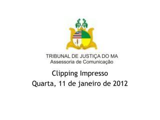 Clipping Impresso Quarta, 11 de janeiro de 2012
