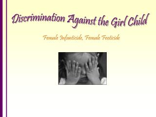 Female Infanticide, Female Feoticide