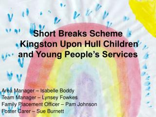 Short Breaks Scheme Kingston Upon Hull Children and Young People's Services