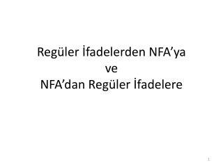 Reg�ler  ?fadelerden  NFA�ya ve NFA�dan Reg�ler  ?fadelere