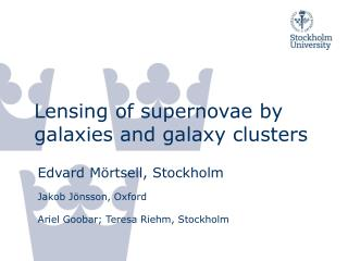 Lensing of supernovae by galaxies and galaxy clusters