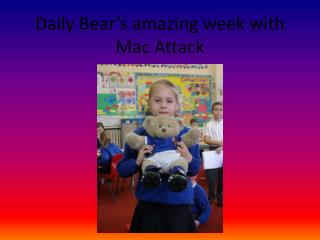 Daily Bear's amazing week with Mac Attack