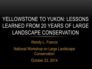 Yellowstone to Yukon: Lessons Learned from 20 Years of Large Landscape Conservation