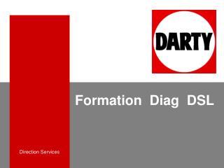 Formation  Diag  DSL