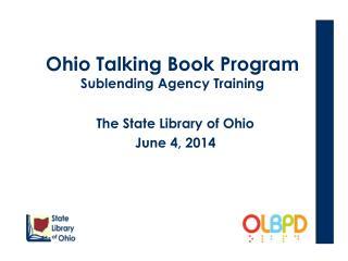 Ohio Talking Book Program Sublending Agency Training