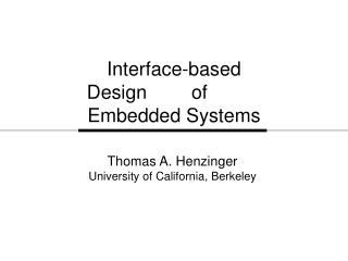 Interface-based Design     	of      	                Embedded Systems