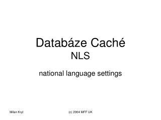 Databáze Caché NLS