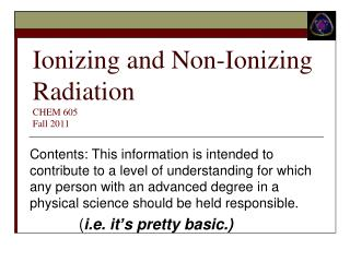 Ionizing and Non-Ionizing Radiation  CHEM 605 Fall 2011