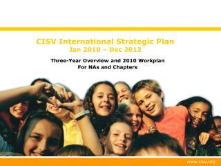 CISV International Strategic Plan  Jan 2010 – Dec 2012