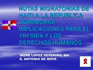 IRENE LOPEZ SEVERINO, MA. E. ANTONIO DE MOYA