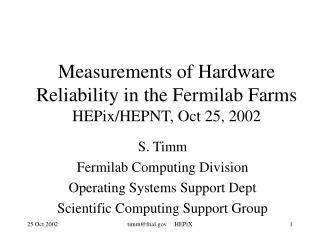 Measurements of Hardware Reliability in the Fermilab Farms HEPix/HEPNT, Oct 25, 2002