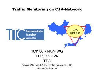 Traffic Monitoring on CJK-Network