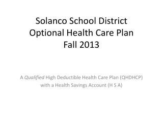 Solanco School District Optional Health Care Plan Fall 2013