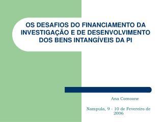 OS DESAFIOS DO FINANCIAMENTO DA INVESTIGA ÇÃO E DE DESENVOLVIMENTO DOS BENS INTANG Í VEIS DA PI